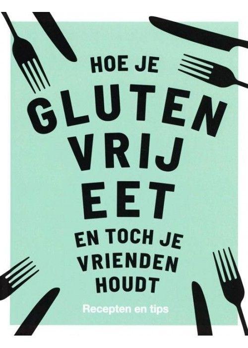 Eb & Vloed Hoe je glutenvrij eet en toch
